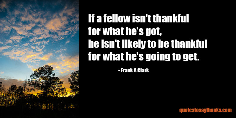 Frank A. Clark Quotes